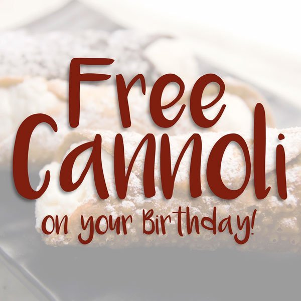 Free Cannoli on Your Birthday!